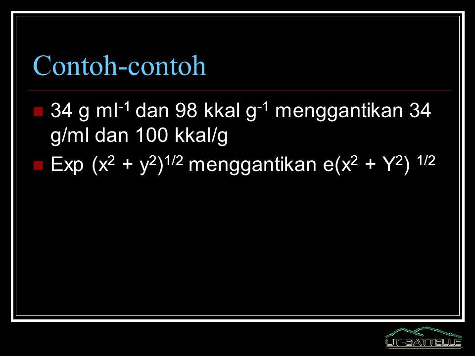 Contoh-contoh 34 g ml-1 dan 98 kkal g-1 menggantikan 34 g/ml dan 100 kkal/g.