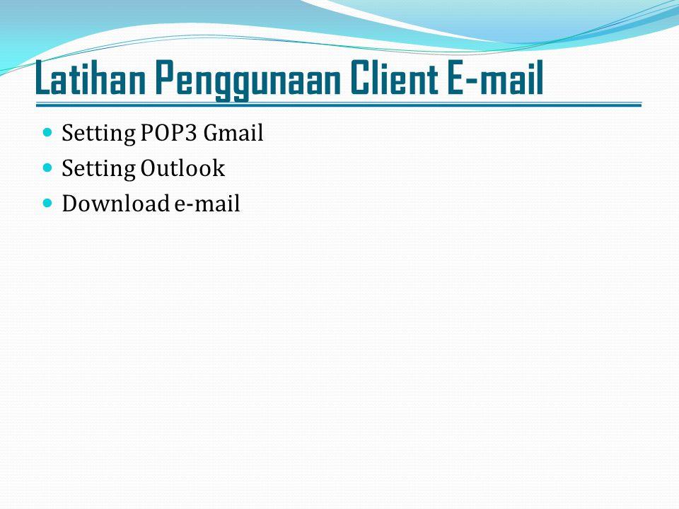 Latihan Penggunaan Client E-mail