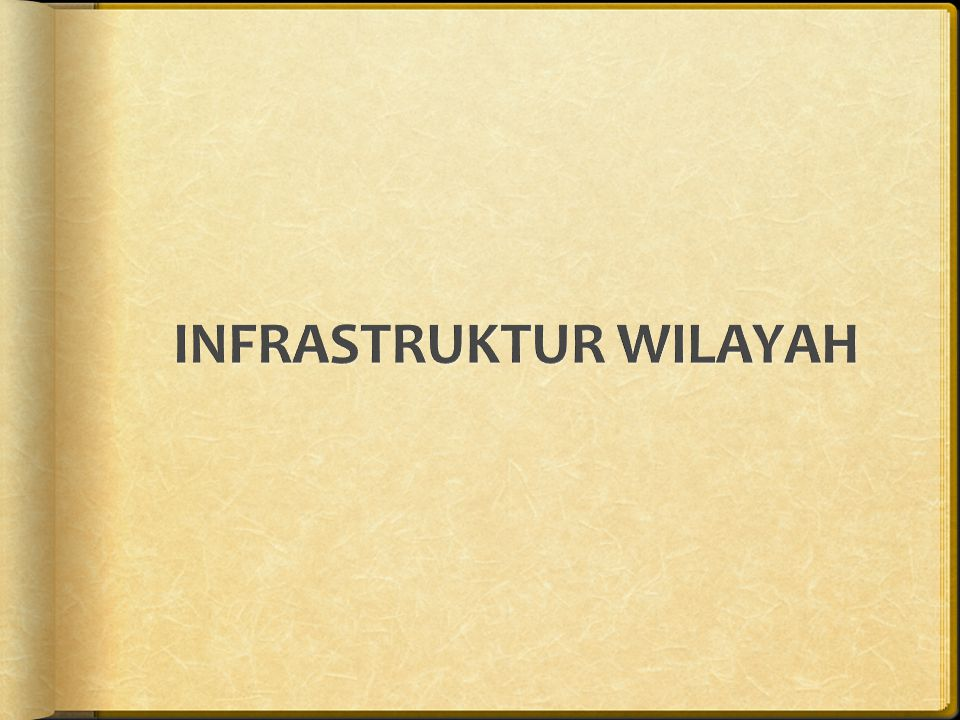INFRASTRUKTUR WILAYAH