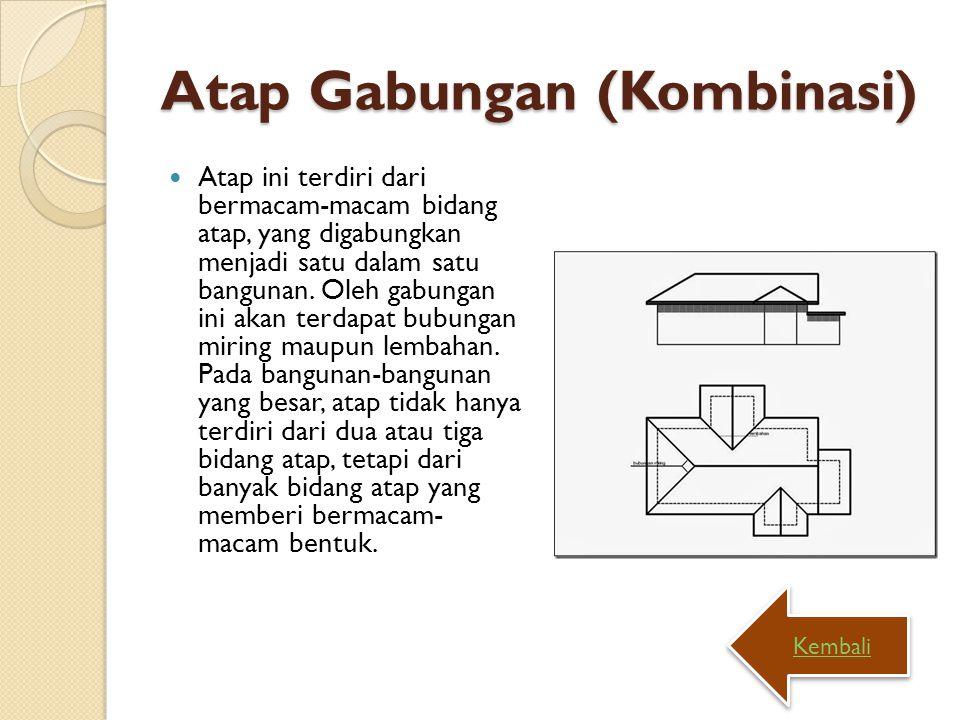 Atap Gabungan (Kombinasi)