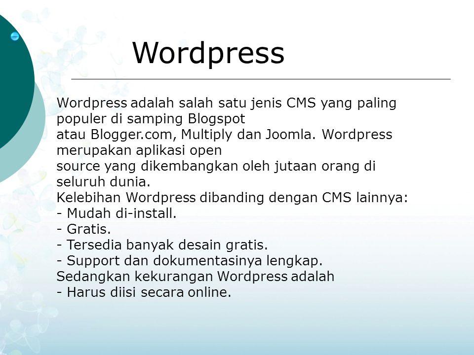 Wordpress Wordpress adalah salah satu jenis CMS yang paling populer di samping Blogspot.