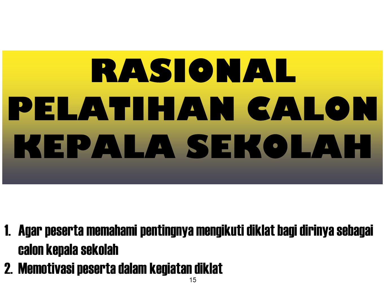 RASIONAL PELATIHAN CALON KEPALA SEKOLAH