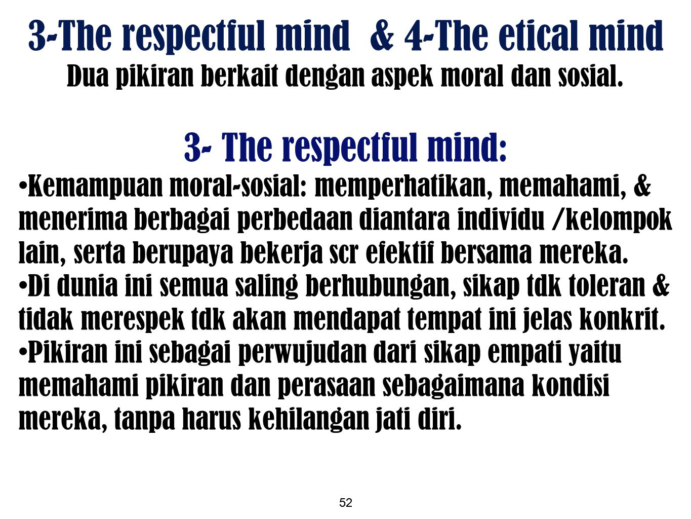 3-The respectful mind & 4-The etical mind