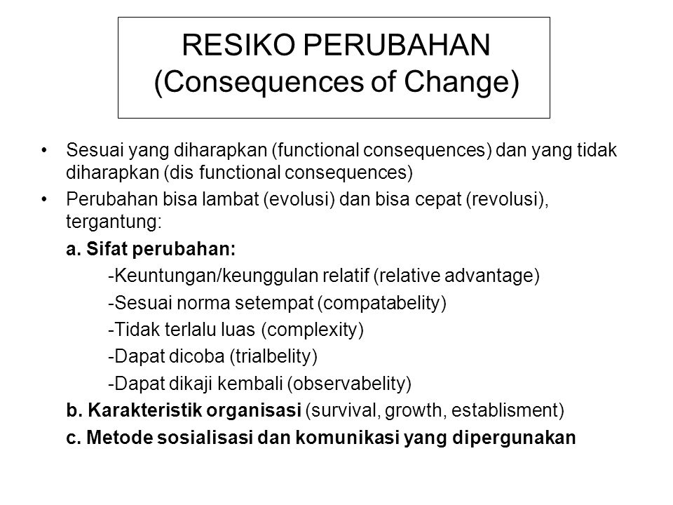 RESIKO PERUBAHAN (Consequences of Change)