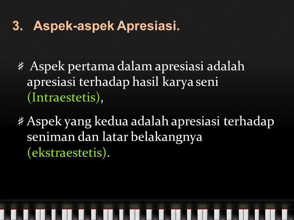 3. Aspek-aspek Apresiasi.