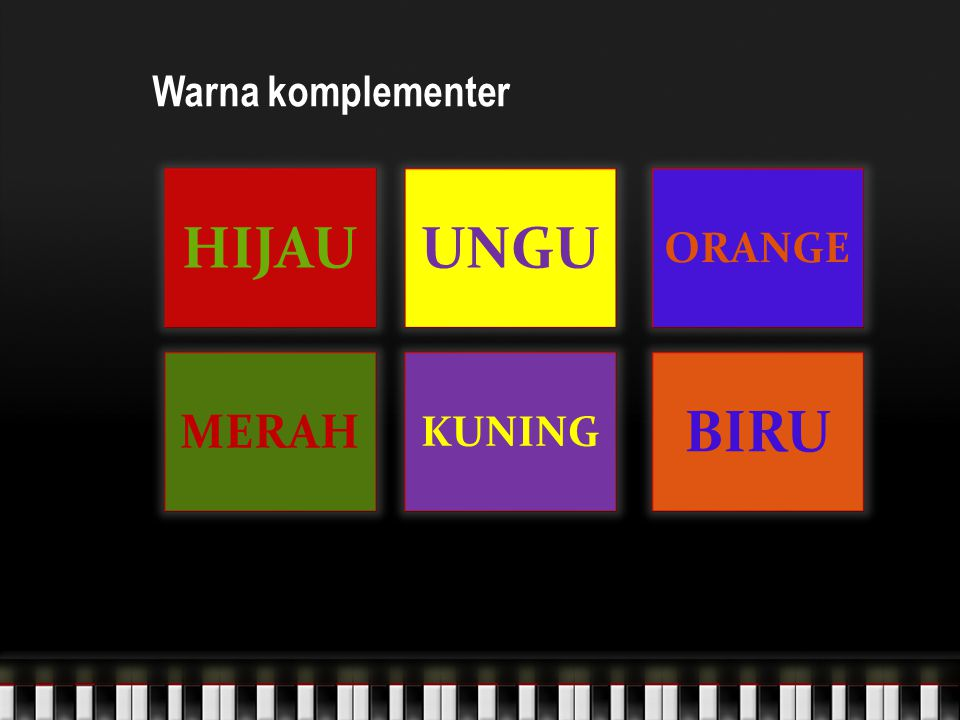 Warna komplementer HIJAU UNGU ORANGE MERAH KUNING BIRU