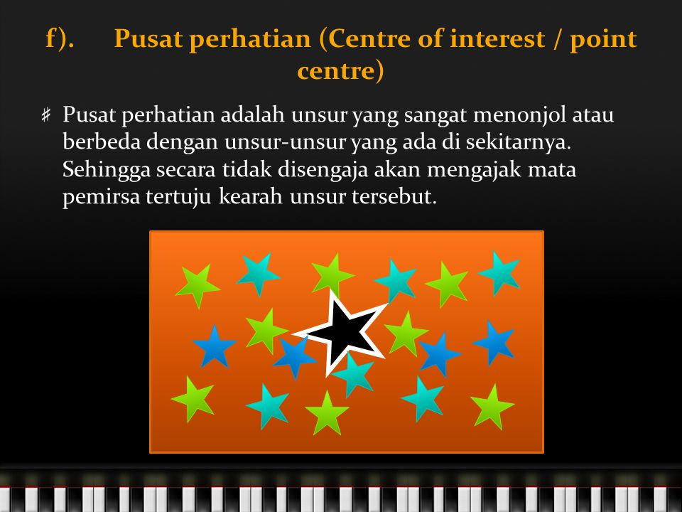 f). Pusat perhatian (Centre of interest / point centre)