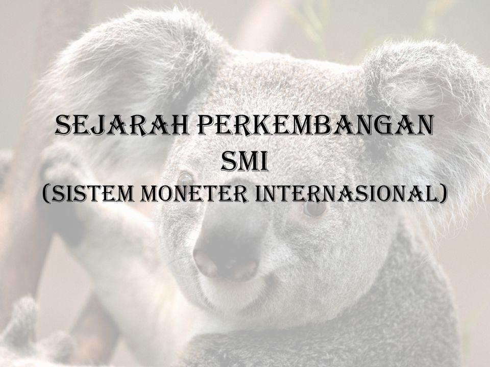 Sejarah perkembangan smi (sistem moneter internasional)