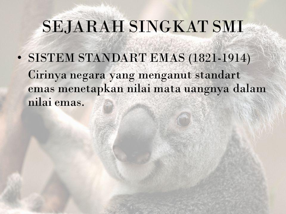 SEJARAH SINGKAT SMI SISTEM STANDART EMAS (1821-1914)