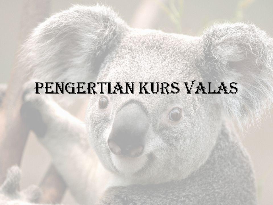 PENGERTIAN KURS VALAS
