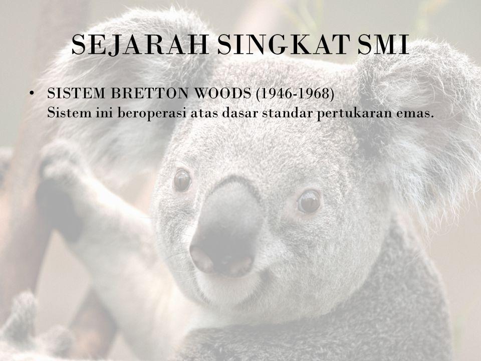 SEJARAH SINGKAT SMI SISTEM BRETTON WOODS (1946-1968)