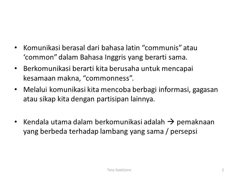 Komunikasi berasal dari bahasa latin communis atau 'common dalam Bahasa Inggris yang berarti sama.