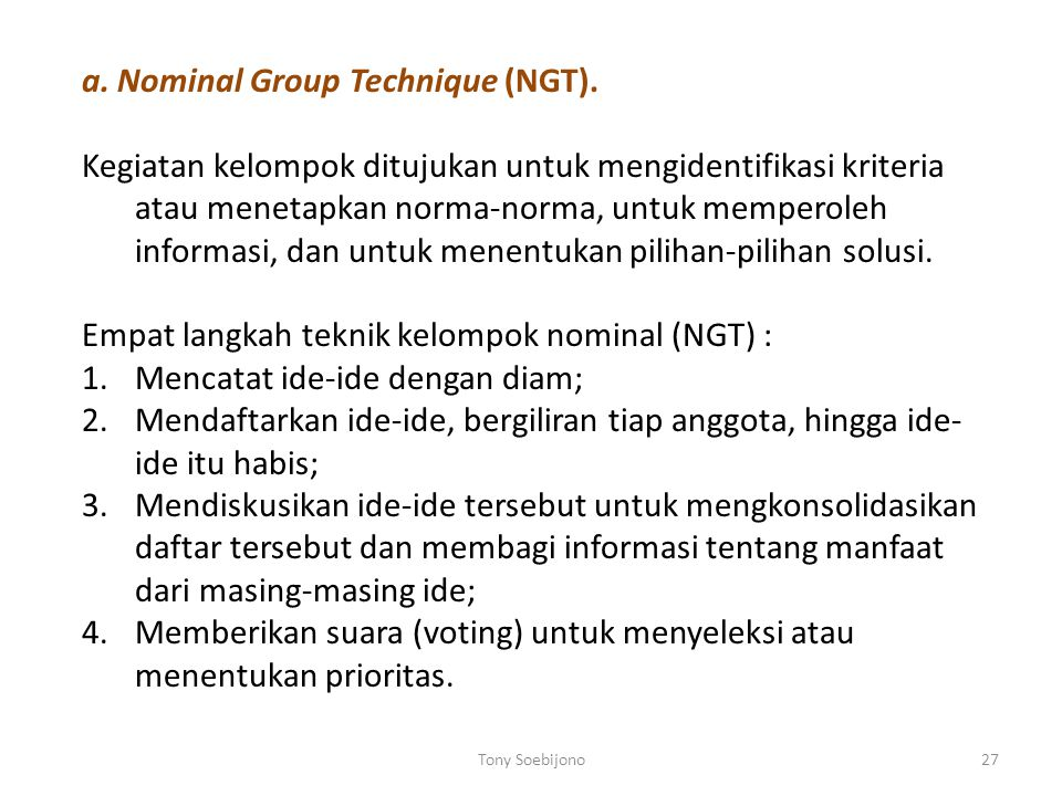 a. Nominal Group Technique (NGT).