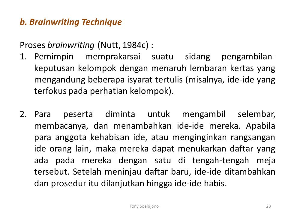 b. Brainwriting Technique Proses brainwriting (Nutt, 1984c) :