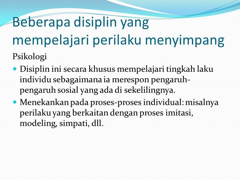 Beberapa disiplin yang mempelajari perilaku menyimpang