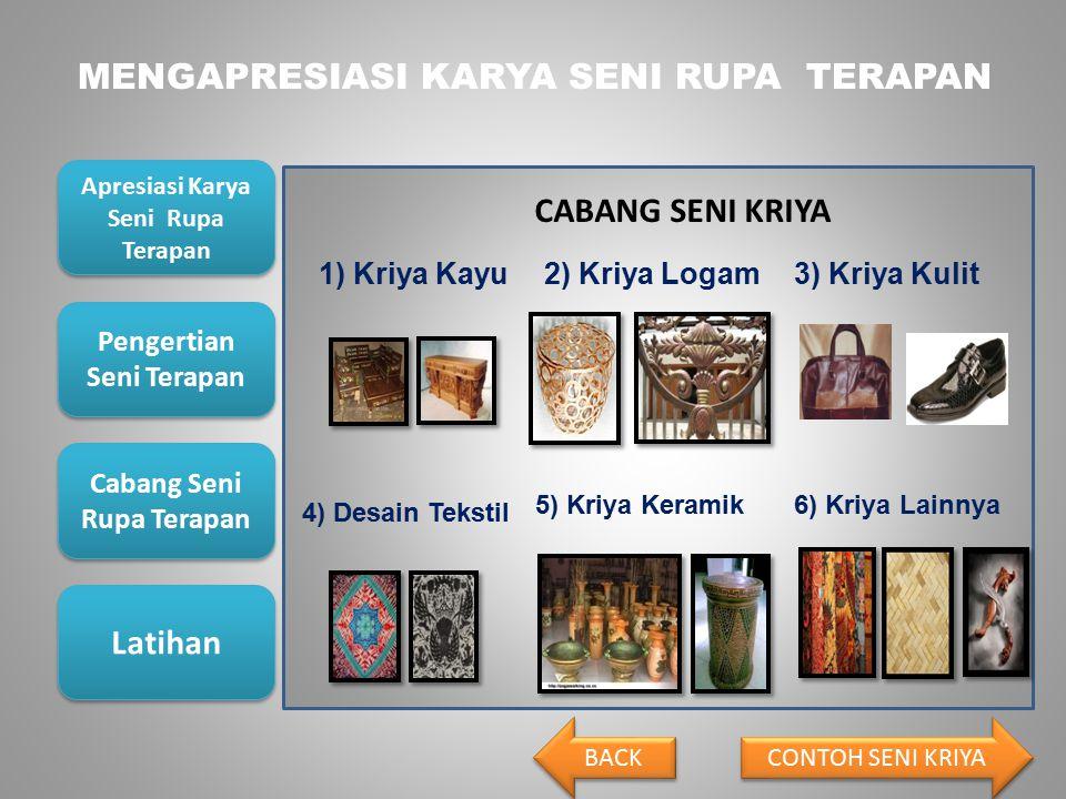 CABANG SENI KRIYA 1) Kriya Kayu 2) Kriya Logam 3) Kriya Kulit
