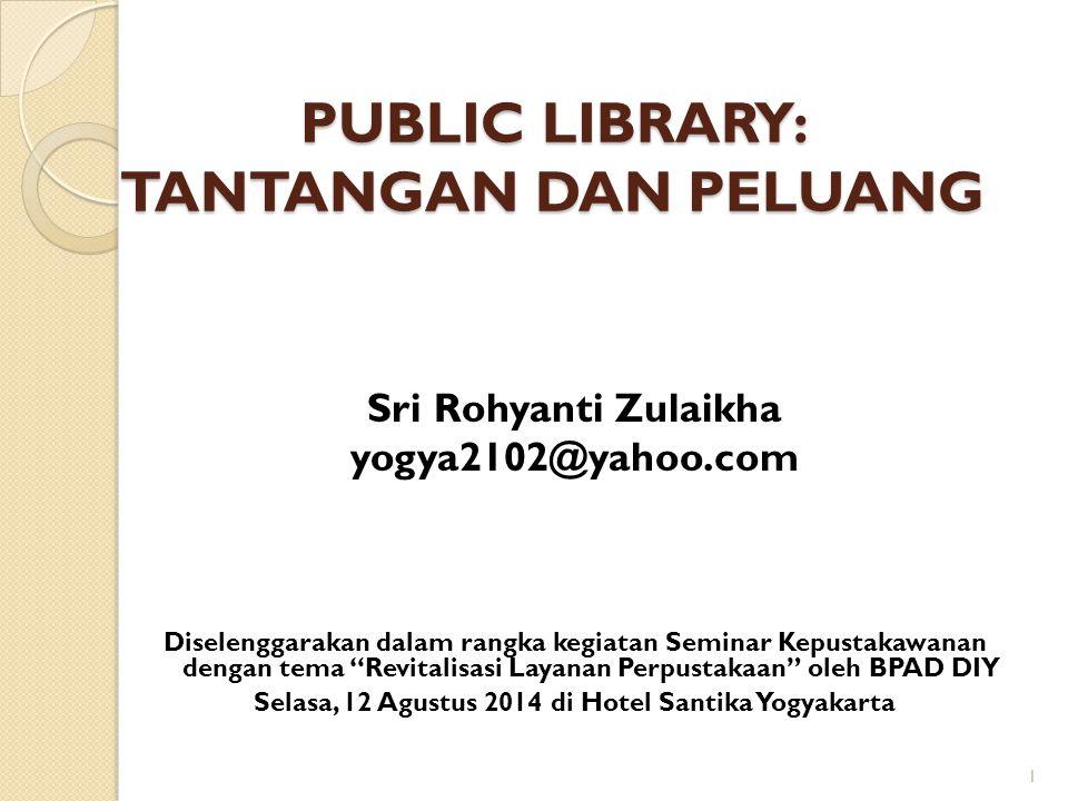 PUBLIC LIBRARY: TANTANGAN DAN PELUANG