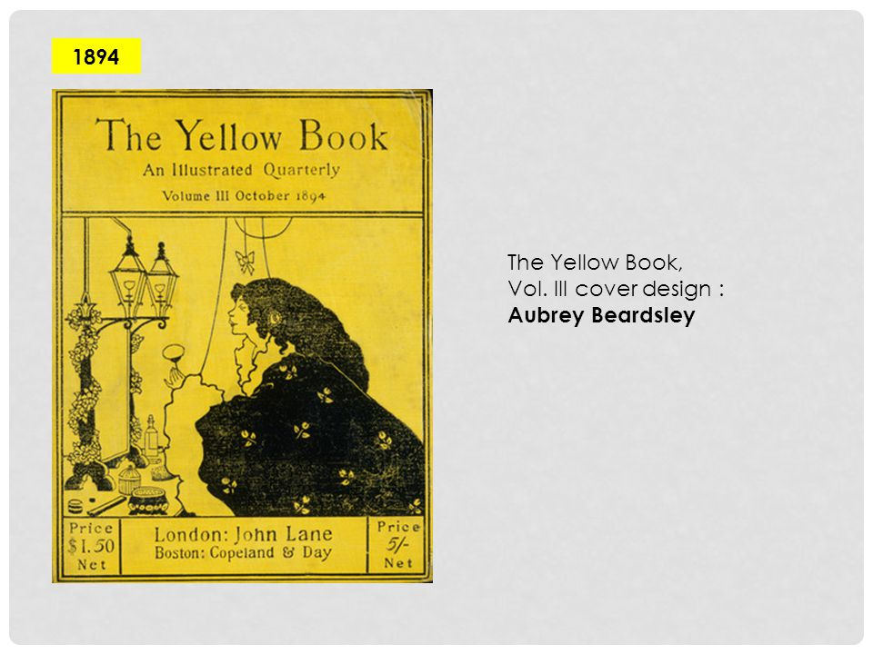 1894 The Yellow Book, Vol. III cover design : Aubrey Beardsley