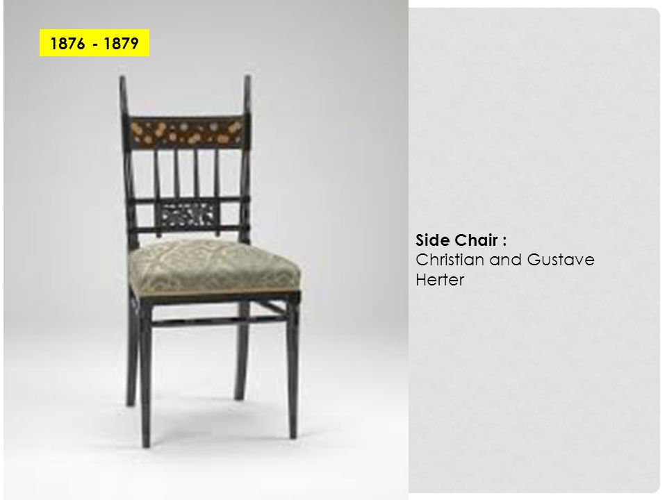 1876 - 1879 Side Chair : Christian and Gustave Herter