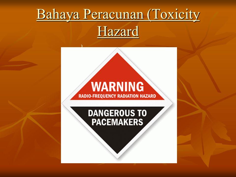 Bahaya Peracunan (Toxicity Hazard