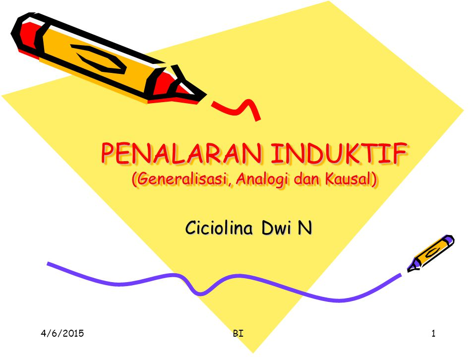 PENALARAN INDUKTIF (Generalisasi, Analogi dan Kausal)