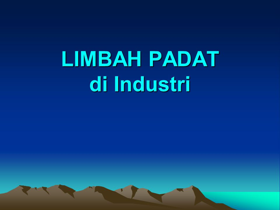 LIMBAH PADAT di Industri