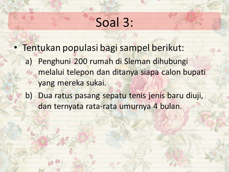 Soal 3: Tentukan populasi bagi sampel berikut: