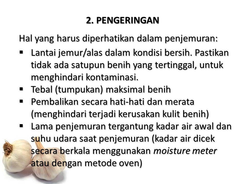2. PENGERINGAN Hal yang harus diperhatikan dalam penjemuran: