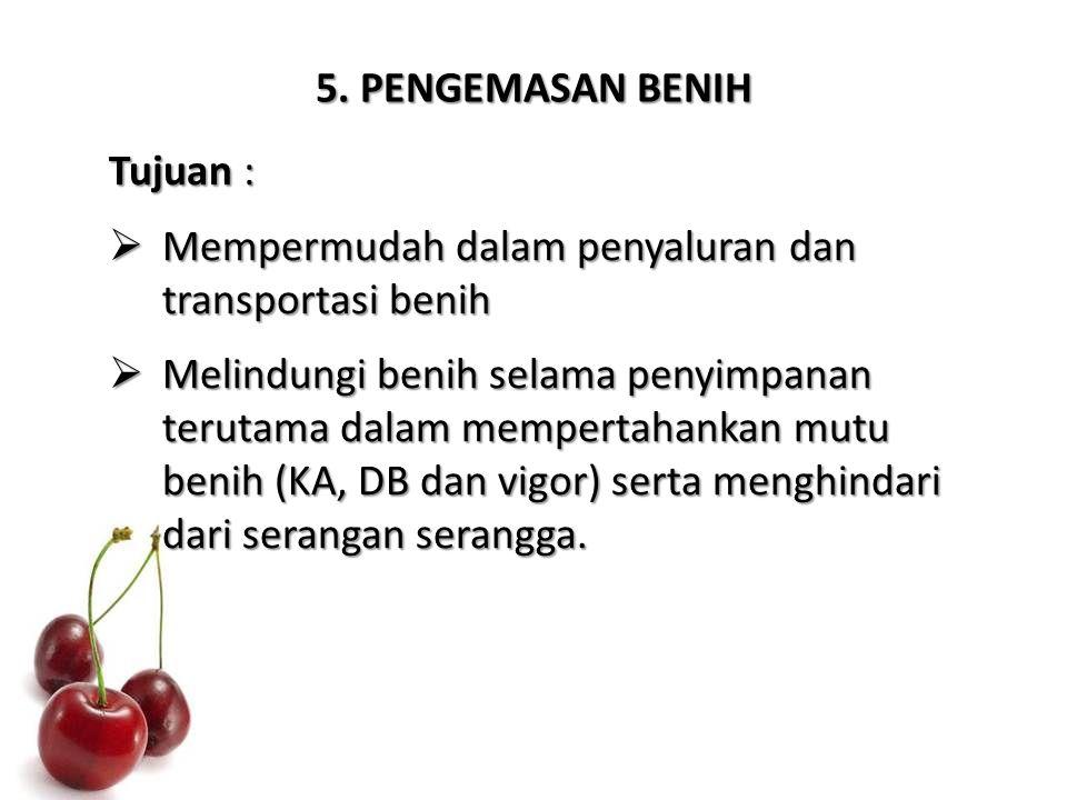 5. PENGEMASAN BENIH Tujuan : Mempermudah dalam penyaluran dan transportasi benih.
