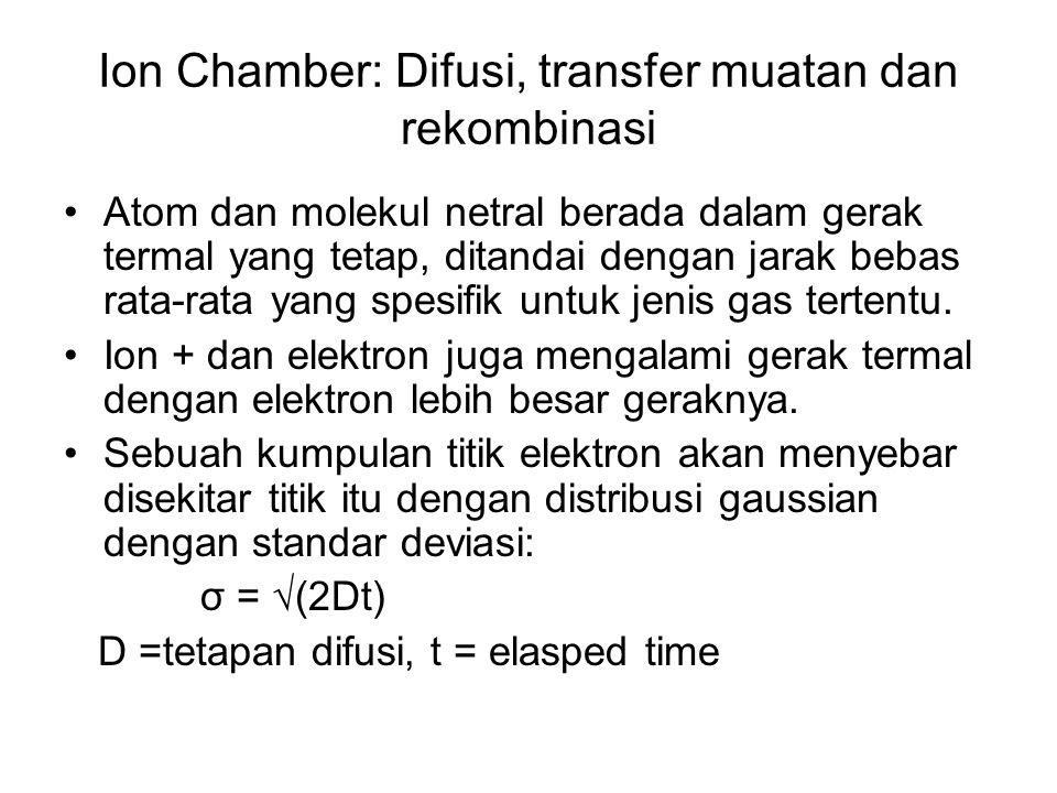 Ion Chamber: Difusi, transfer muatan dan rekombinasi