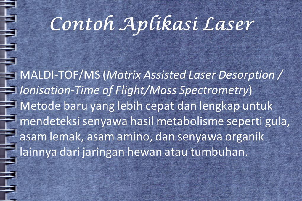 Contoh Aplikasi Laser MALDI-TOF/MS (Matrix Assisted Laser Desorption /