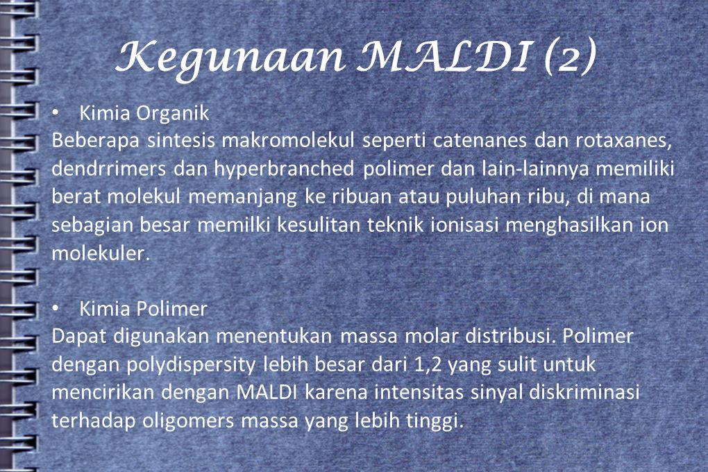 Kegunaan MALDI (2) • Kimia Organik