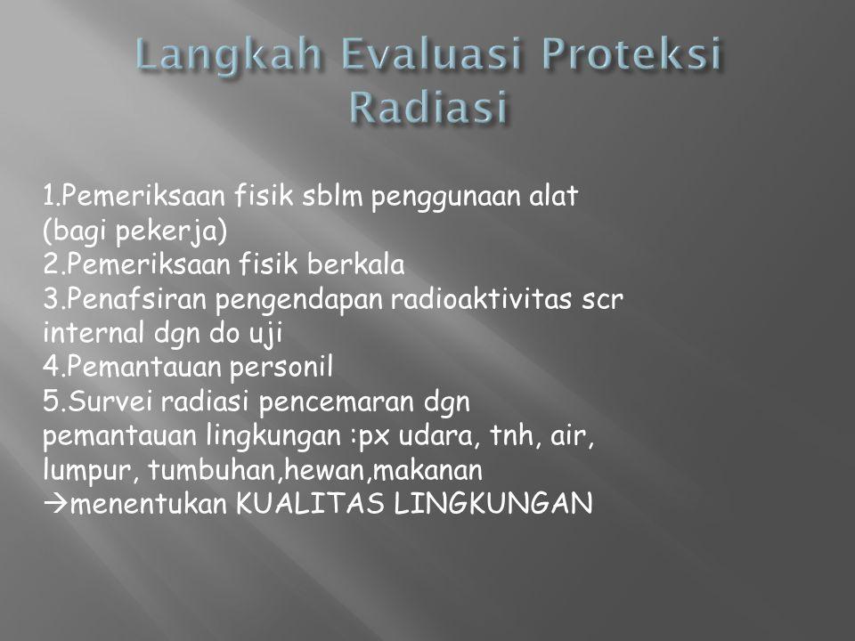 Langkah Evaluasi Proteksi Radiasi