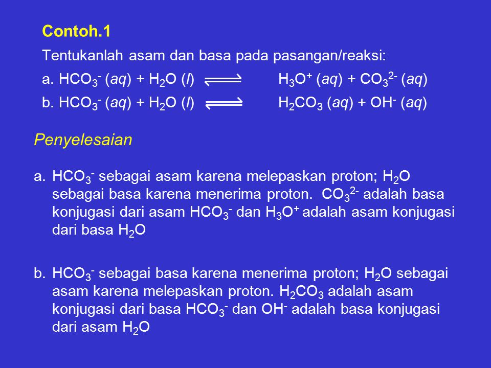 Contoh. 1 Tentukanlah asam dan basa pada pasangan/reaksi: a