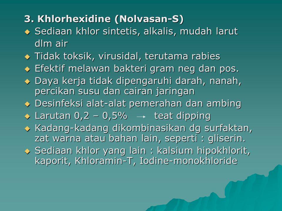 3. Khlorhexidine (Nolvasan-S)
