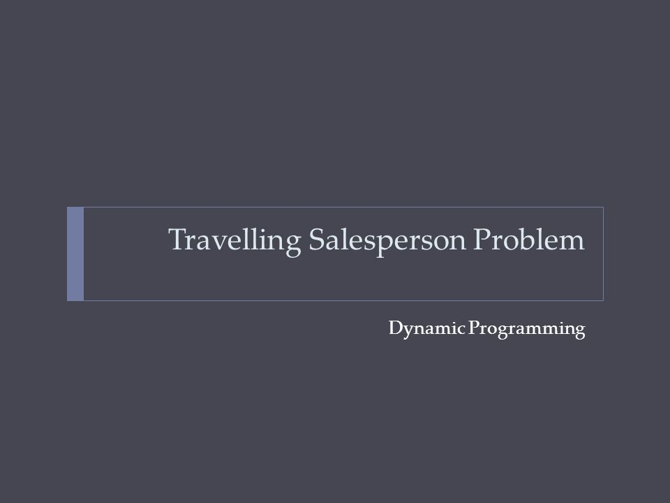 Travelling Salesperson Problem