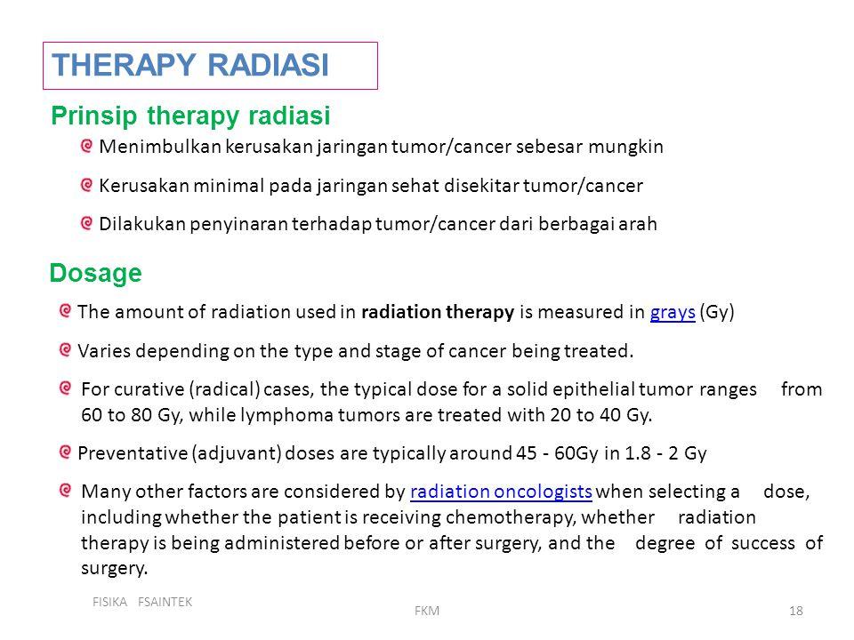 THERAPY RADIASI Prinsip therapy radiasi Dosage