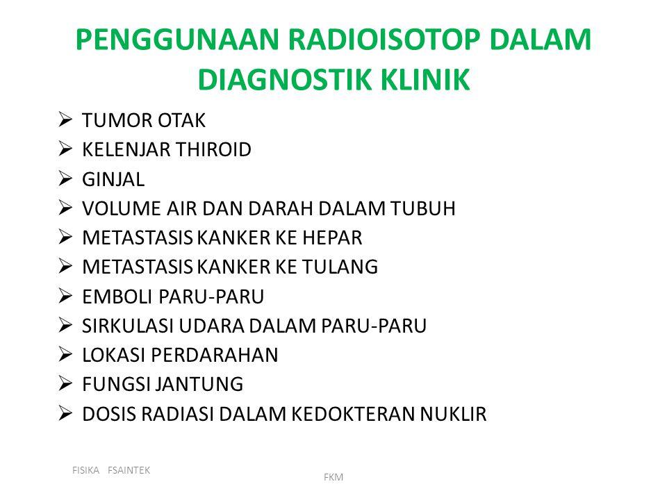PENGGUNAAN RADIOISOTOP DALAM DIAGNOSTIK KLINIK