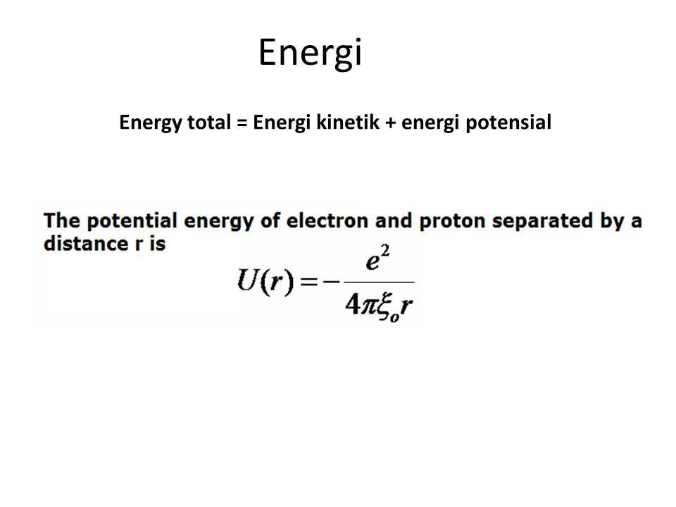 Energy total = Energi kinetik + energi potensial