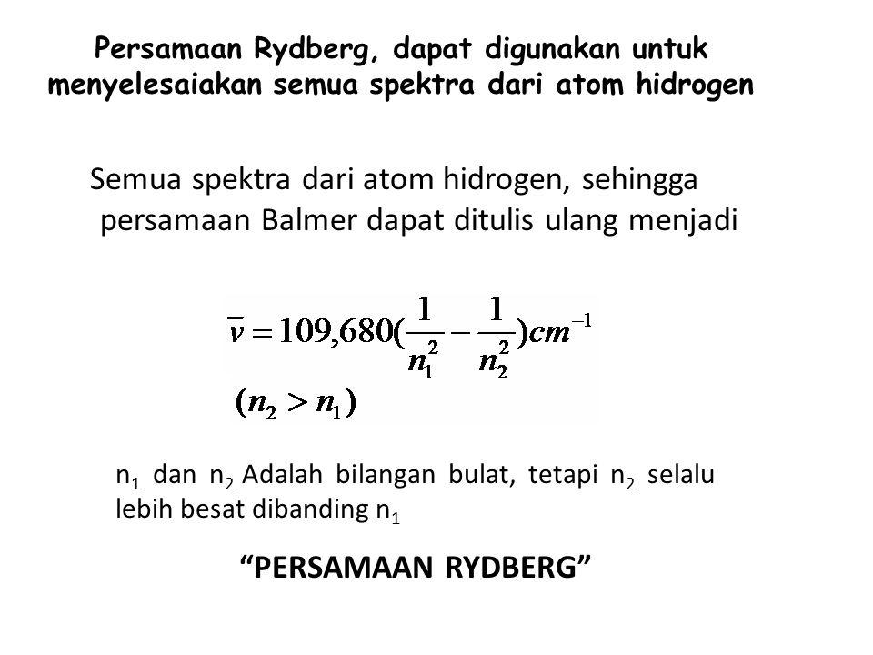 Persamaan Rydberg, dapat digunakan untuk menyelesaiakan semua spektra dari atom hidrogen