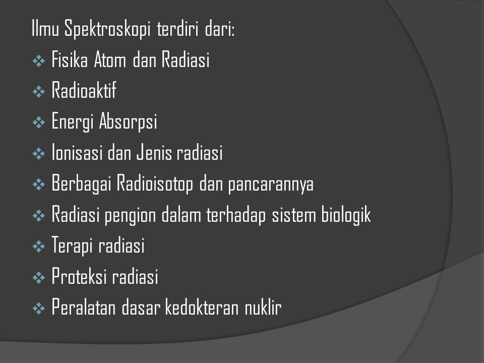 Ilmu Spektroskopi terdiri dari: