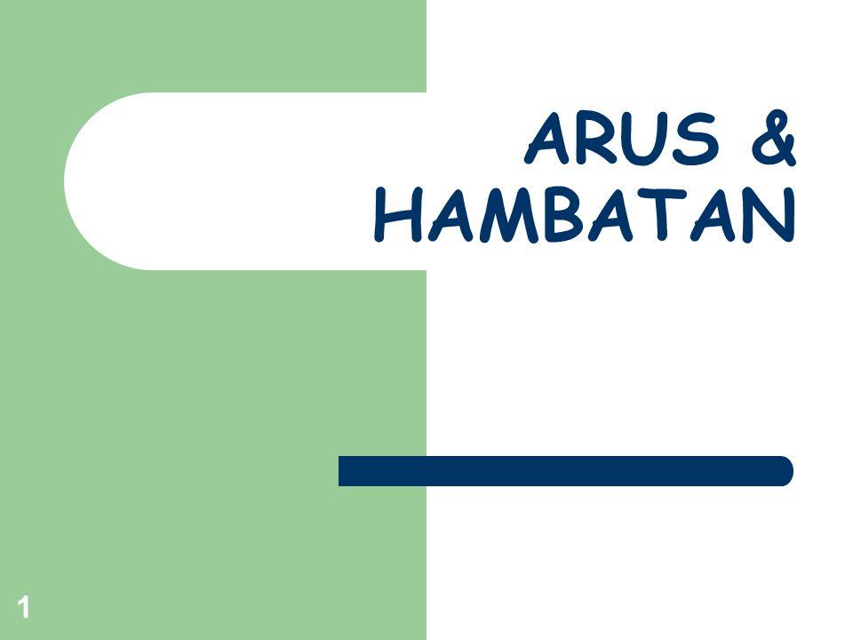 ARUS & HAMBATAN