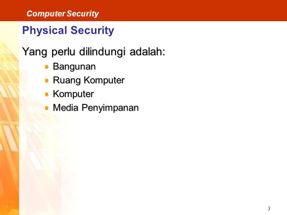 Yang perlu dilindungi adalah: