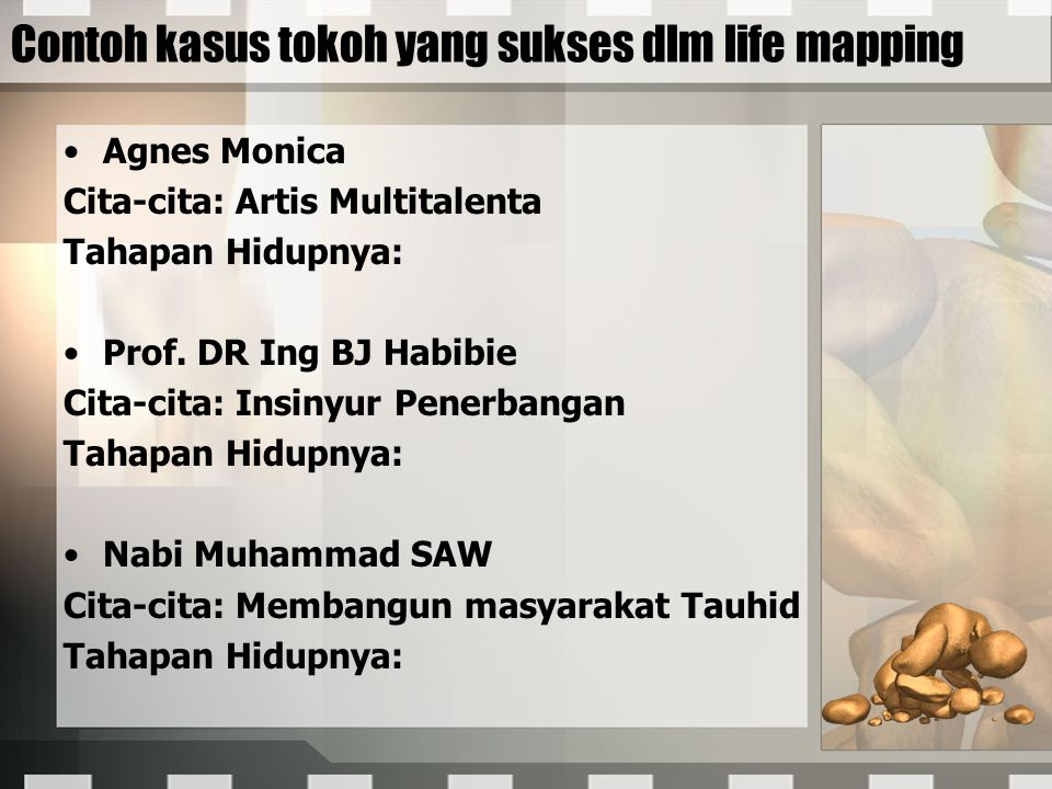 Contoh kasus tokoh yang sukses dlm life mapping