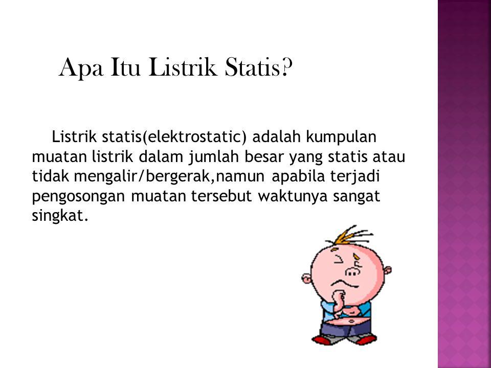 Apa Itu Listrik Statis