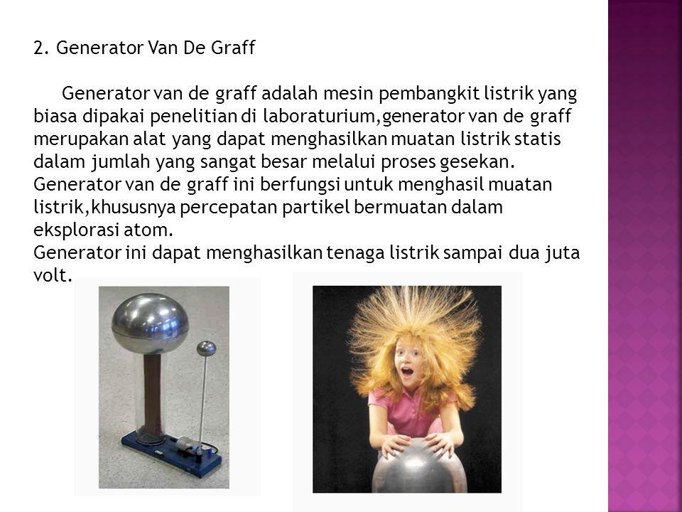 2. Generator Van De Graff