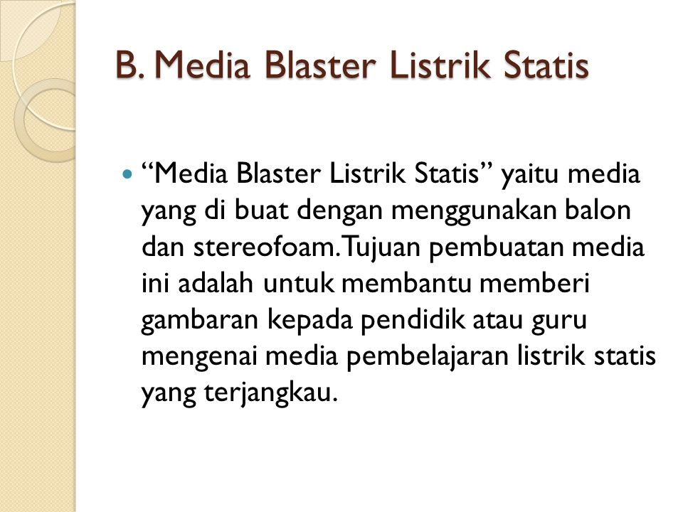 B. Media Blaster Listrik Statis