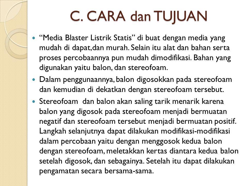 C. CARA dan TUJUAN