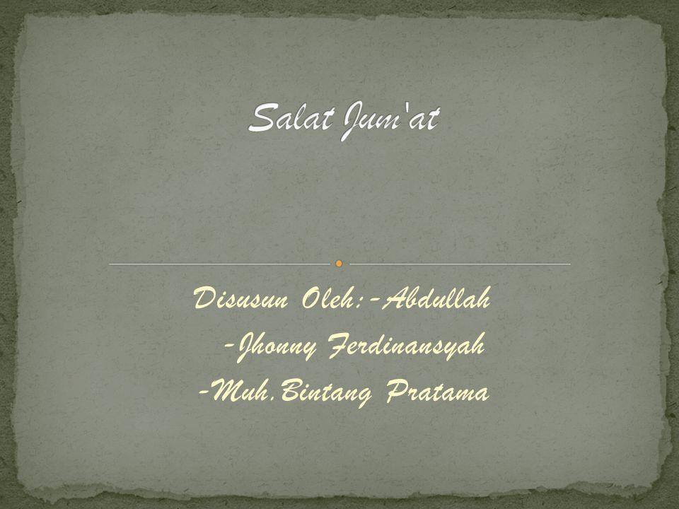 Disusun Oleh:-Abdullah -Jhonny Ferdinansyah -Muh.Bintang Pratama