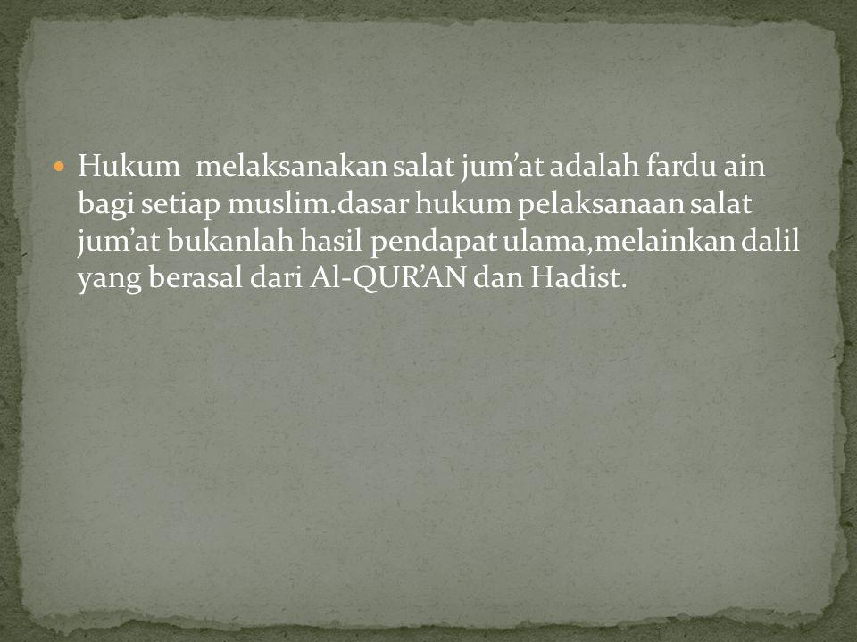 Hukum melaksanakan salat jum'at adalah fardu ain bagi setiap muslim